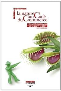 """Afficher """"La nature au café du commerce"""""""