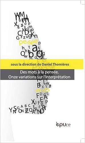 Télécharger en ligne Des mots à la pensée : Onze variations sur l'interprétation pdf epub