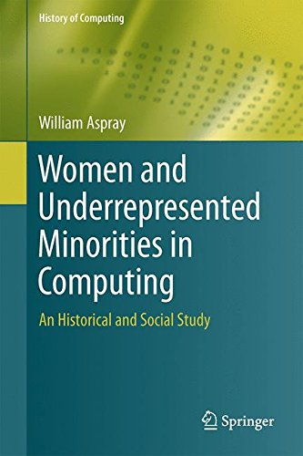 Books : Women and Underrepresented Minorities in Computing: A Historical and Social Study (History of Computing)