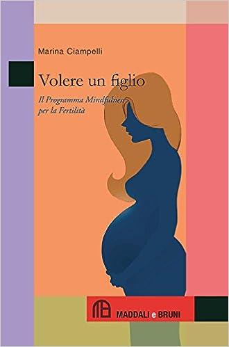 In Libreria! Un libro per aiutarti a migliorare la fertilità con la Mindfulness