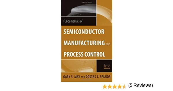 Amazon fundamentals of semiconductor manufacturing and amazon fundamentals of semiconductor manufacturing and process control ebook gary s may costas j spanos kindle store fandeluxe Images