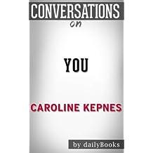 Conversations on You: A Novel By Caroline Kepnes