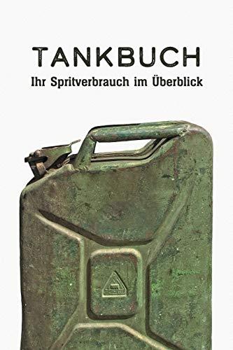 Tankbuch - Ihr Spritverbrauch im Überblick: Ein Tankheft für die tabellarische Dokumentation Ihrer Tankvorgänge (German Edition) redlo KFZ Tracker