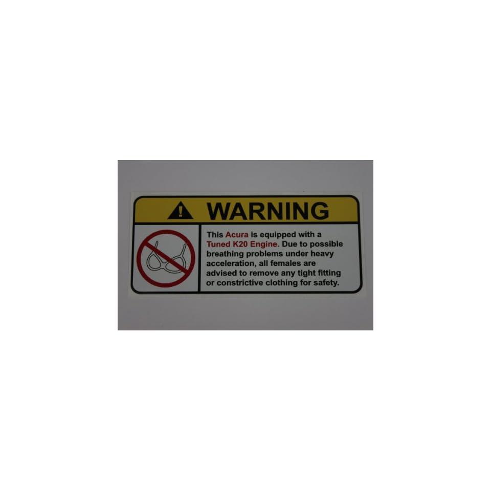 Acura Tuned K20 Engine No Bull, Warning decal, sticker