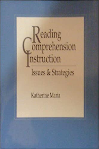Reading Comprehension Instruction Issues And Strategies Katherine