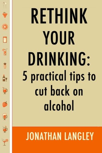 Rethink Your Drinking: 5 practical tips to cut back on alcohol
