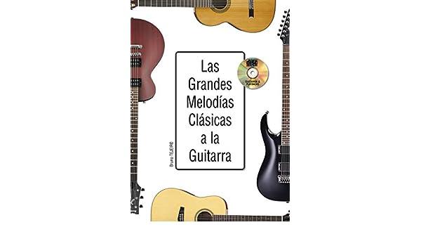 Las grandes melodías clásicas a la guitarra - 1 Libro + 1 CD ...