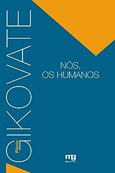 Nós, Os Humanos por [Gikovate, Flávio]