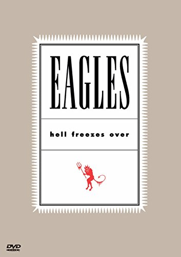 (The Eagles - Hell Freezes Over)