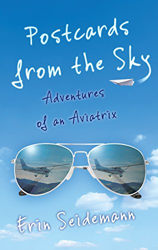 Postcards from the Sky: Adventures of an -
