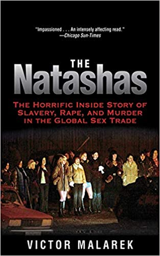 Amazon com: The Natashas: The Horrific Inside Story of Slavery, Rape