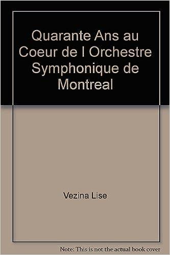 En ligne Quarante Ans au Coeur de l Orchestre Symphonique de Montreal pdf, epub ebook