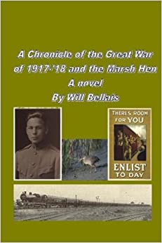 A Chronicle of the Great War of 1917-'18 and the Marsh Hen
