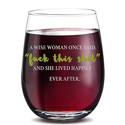 A Wise Woman Once Said - And She Lived Happily Ever After, Funny Wine Glasses Birthday Gifts, for Women Friends,Gifts for her (15 oz Stemless) (Wine Glasses For Women)