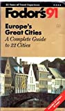 Europes Great Cities, 1991, Fodor's Travel Publications, Inc. Staff, 0679019057
