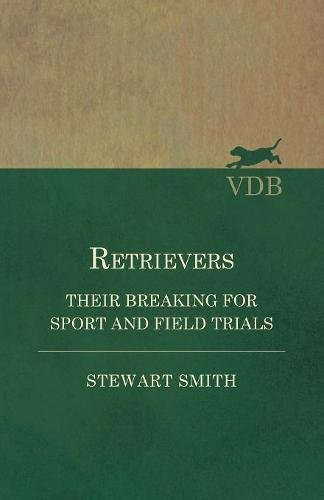 Download Retrievers - Their Breaking for Sport and Field Trials PDF