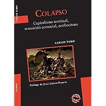 COLAPSO: Capitalismo terminal, transición ecosocial, ecofascismo (Utopía Libertaria nº 61) (Spanish Edition)