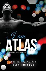 I Am Atlas (The Playing God Series) (Volume 1)