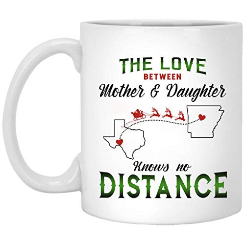 Christmas Mug For Long Distance Relationship Texas Arkansas - The Love Between Mother And Daughter Knows No Distance Arkansas Texas