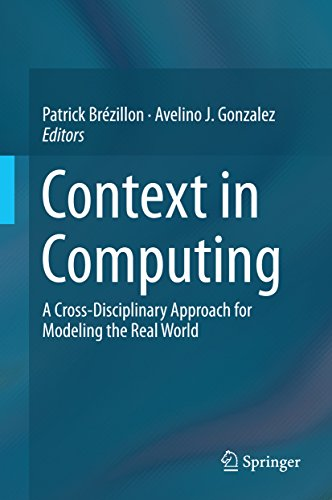 Download Context in Computing: A Cross-Disciplinary Approach for Modeling the Real World Pdf
