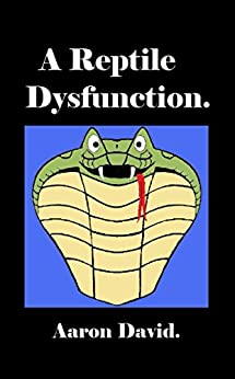 A Reptile Dysfunction by [David, Aaron]