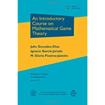 115: An Introductory Course on Mathematical Game Theory (Graduate Studies in Mathematics)