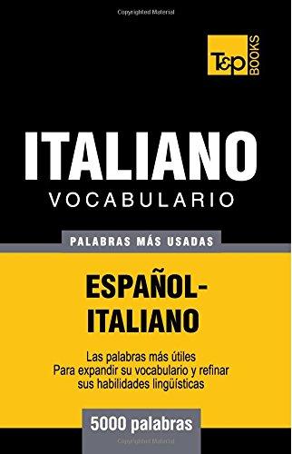 Vocabulario español-italiano - 5000 palabras mas usadas (T&P Books) (Spanish Edition) [Andrey Taranov] (Tapa Blanda)