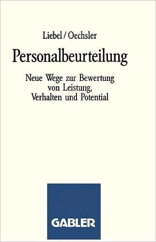 Personalbeurteilung: Neue Wege zur Bewertung von Leistung, Verhalten ...