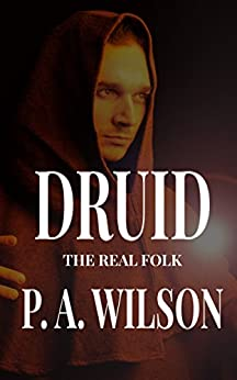 DRUID: An Urban Fantasy Mystery (The Real Folk of Vancouver Book 1) by [Wilson, P. A.]