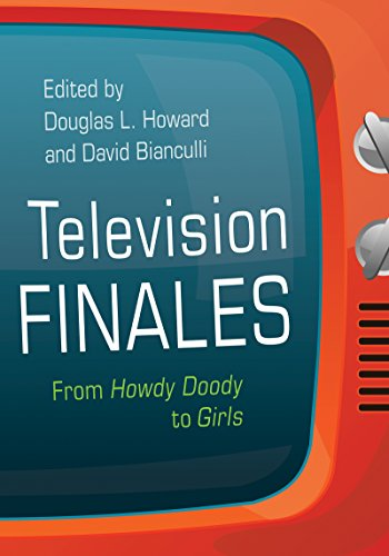Television Finales: From Howdy Doody to Girls (Television and Popular Culture)