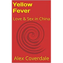 Yellow Fever: Love & Sex in China