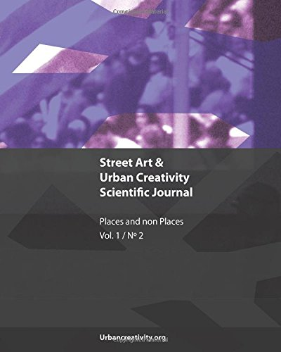 Street Art & Urban Creativity Journal: Places And Non Places (SAUC) (Volume 1)