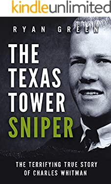 The Texas Tower Sniper: The Terrifying True Story of Charles Whitman (True Crime)
