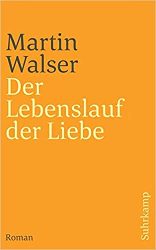 Der Lebenslauf Der Liebe Martin Walser 9783518455395
