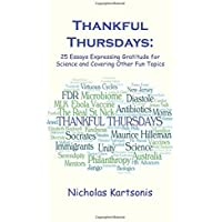 Thankful Thursdays: 25 Essays Expressing Gratitude for Science and Covering Other Fun Topics