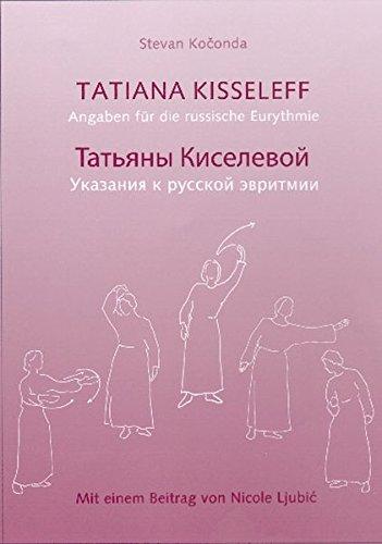 Tatiana Kisseleff: Angaben für die russische Eurythmie