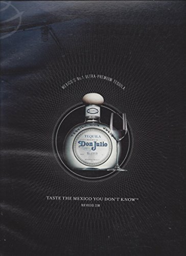 Best Tequila - PRINT AD For 2007 Don Julio Tequila The Best of Mexico Is Not Found Around Th...