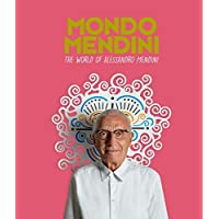 Mondo Mendini: The World of Alessandro Mendini