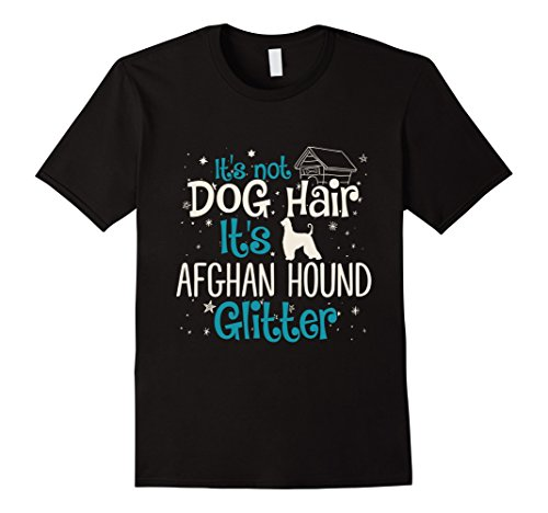 It's Not Dog Hair It's Afghan Hound Glitter T-Shirt (Afghan Hound Mens T-shirt)