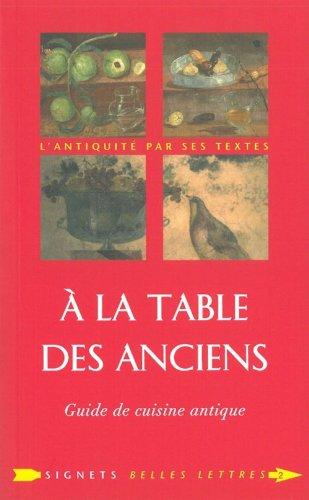 A la table des anciens - guide de cuisine antique: 2 (Signets) por Laure De Chantal