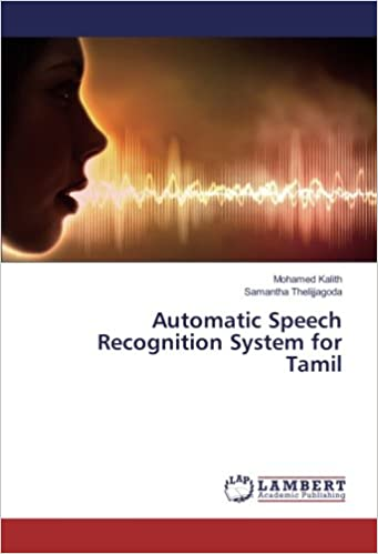 Automatic Speech Recognition System for Tamil: Mohamed Kalith