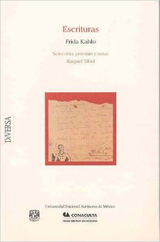 Escrituras: Frida Kahlo, Raquel Tibol: 9789683675156: Amazon ...