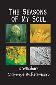 The Seasons of My Soul by [Williamsen, Dannye]