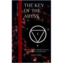 The Key of the Abyss : Jack Parsons, the Babalon Working and the Witchcraft Decoded