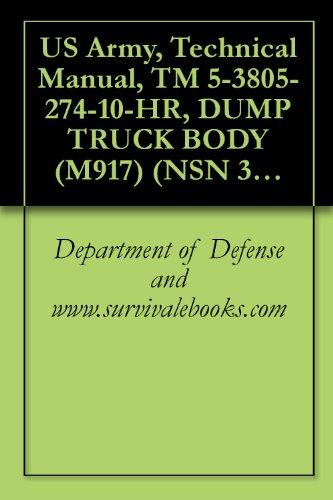 US Army, Technical Manual, TM 5-3805-274-10-HR, DUMP TRUCK BODY (M917) (NSN 3805-01-028-4389)