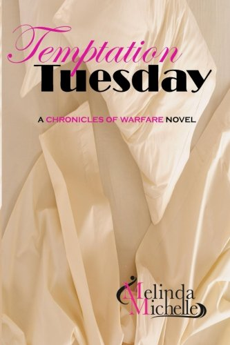 Temptation Tuesday (The Chronicles of Warfare) (Volume 3)