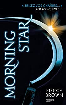 Red Rising, tome 3 : Morning Star par Brown