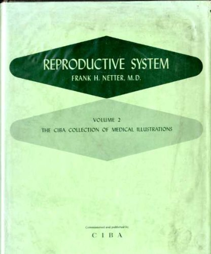 Reproductive System: CIBA Collection of Medical Illustrations, Vol. 2 - http://medicalbooks.filipinodoctors.org