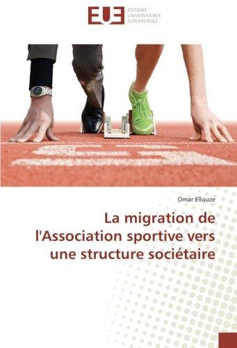 La migration de l'Association sportive vers une structure sociétaire (French Edition)