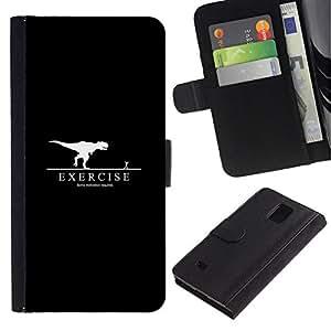// PHONE CASE GIFT // Moda Estuche Funda de Cuero Billetera Tarjeta de crédito dinero bolsa Cubierta de proteccion Caso Samsung Galaxy Note 4 IV / Exercise Motivation T-Rex /